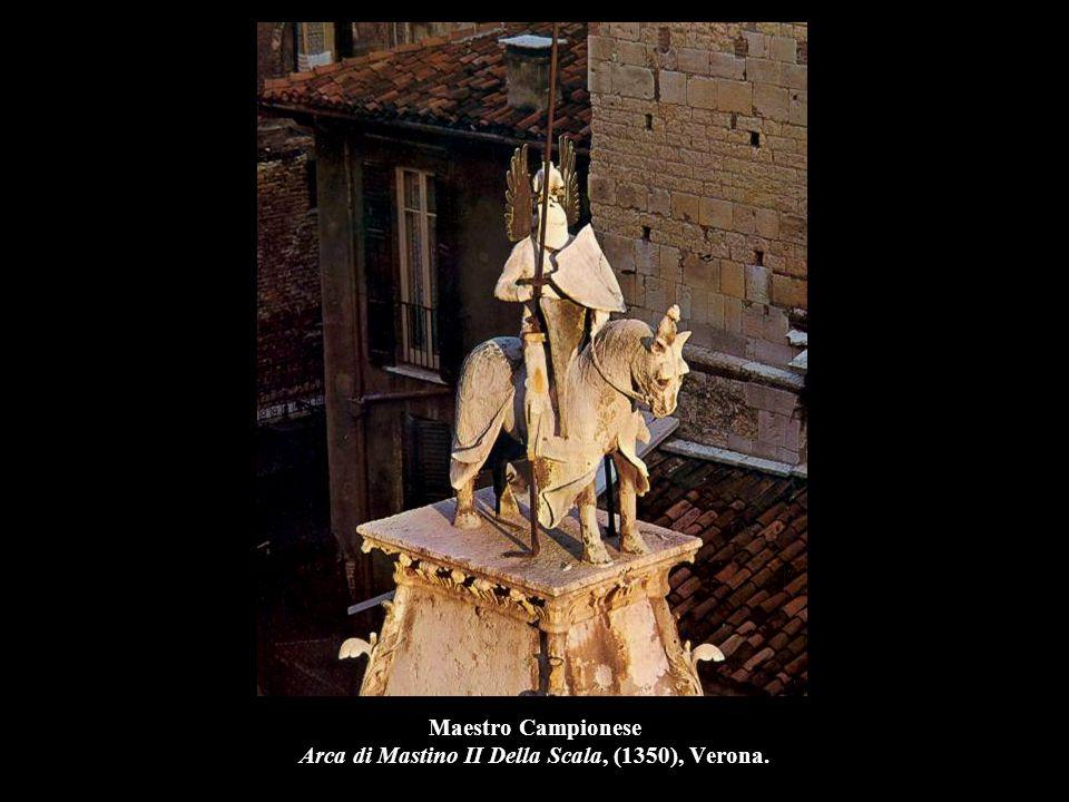 Maestro Campionese Arca di Mastino II Della Scala, (1350), Verona.