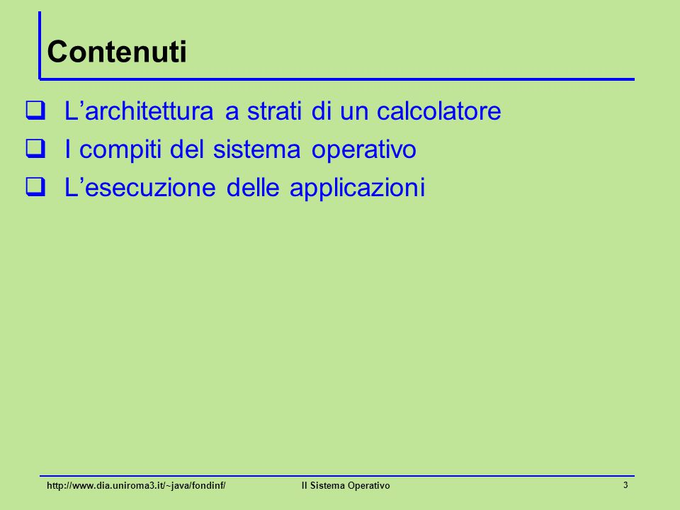 Contenuti L'architettura a strati di un calcolatore
