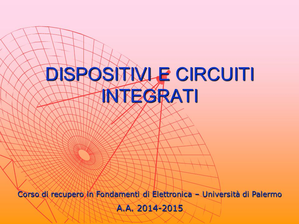 DISPOSITIVI E CIRCUITI INTEGRATI