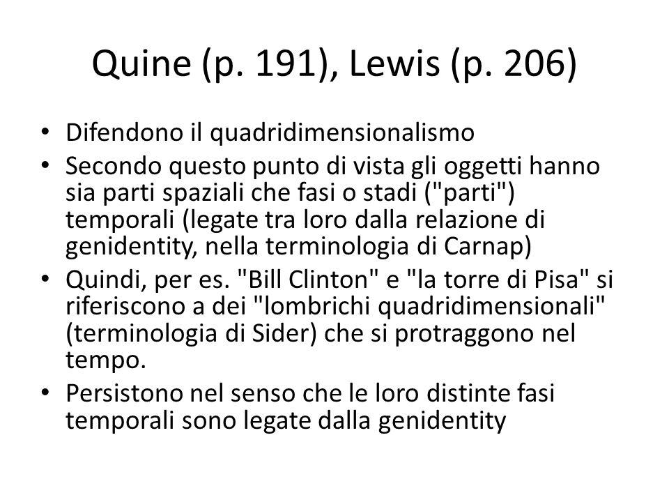 Quine (p. 191), Lewis (p. 206) Difendono il quadridimensionalismo