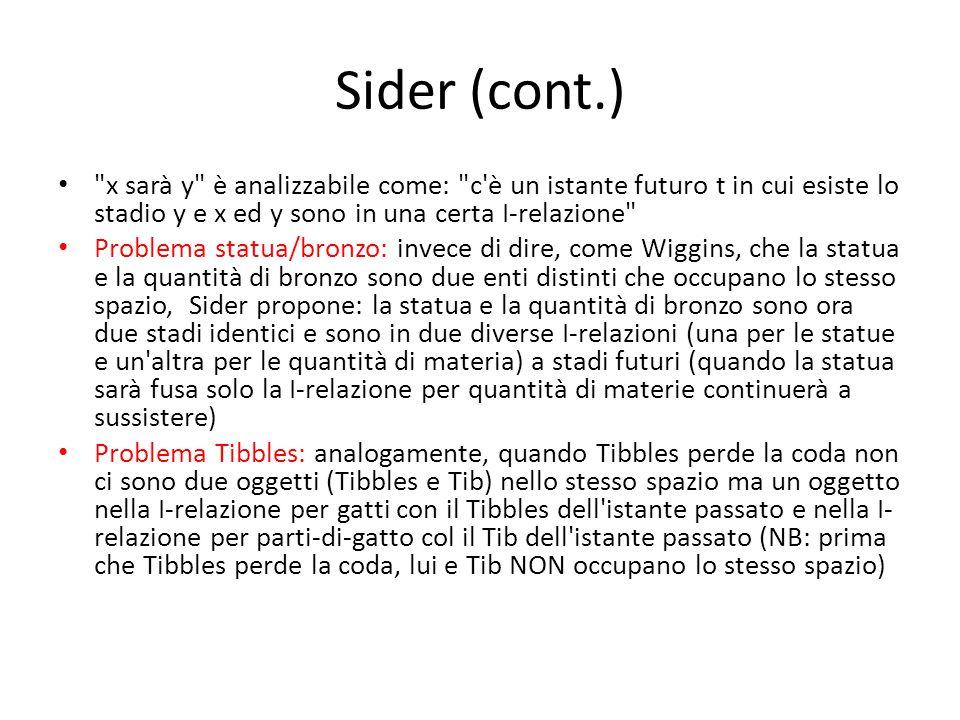 Sider (cont.) x sarà y è analizzabile come: c è un istante futuro t in cui esiste lo stadio y e x ed y sono in una certa I-relazione