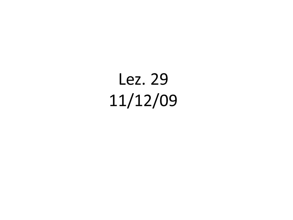 Lez. 29 11/12/09