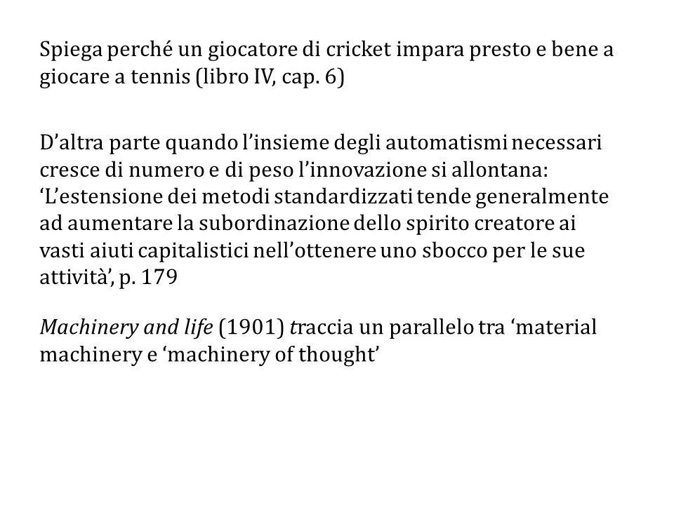 Spiega perché un giocatore di cricket impara presto e bene a giocare a tennis (libro IV, cap. 6)