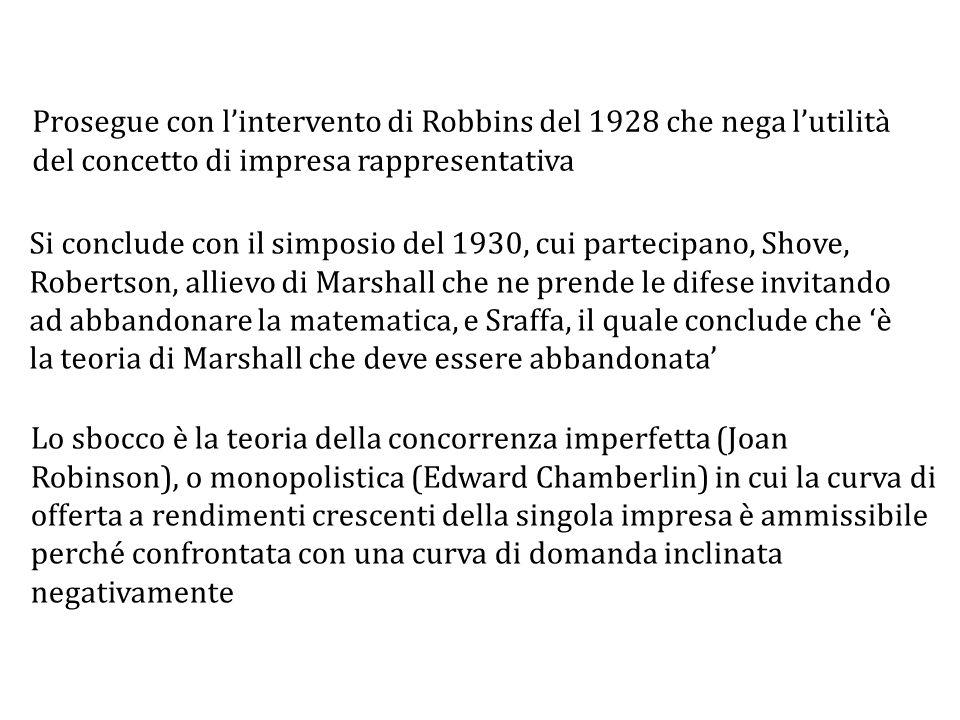 Prosegue con l'intervento di Robbins del 1928 che nega l'utilità del concetto di impresa rappresentativa