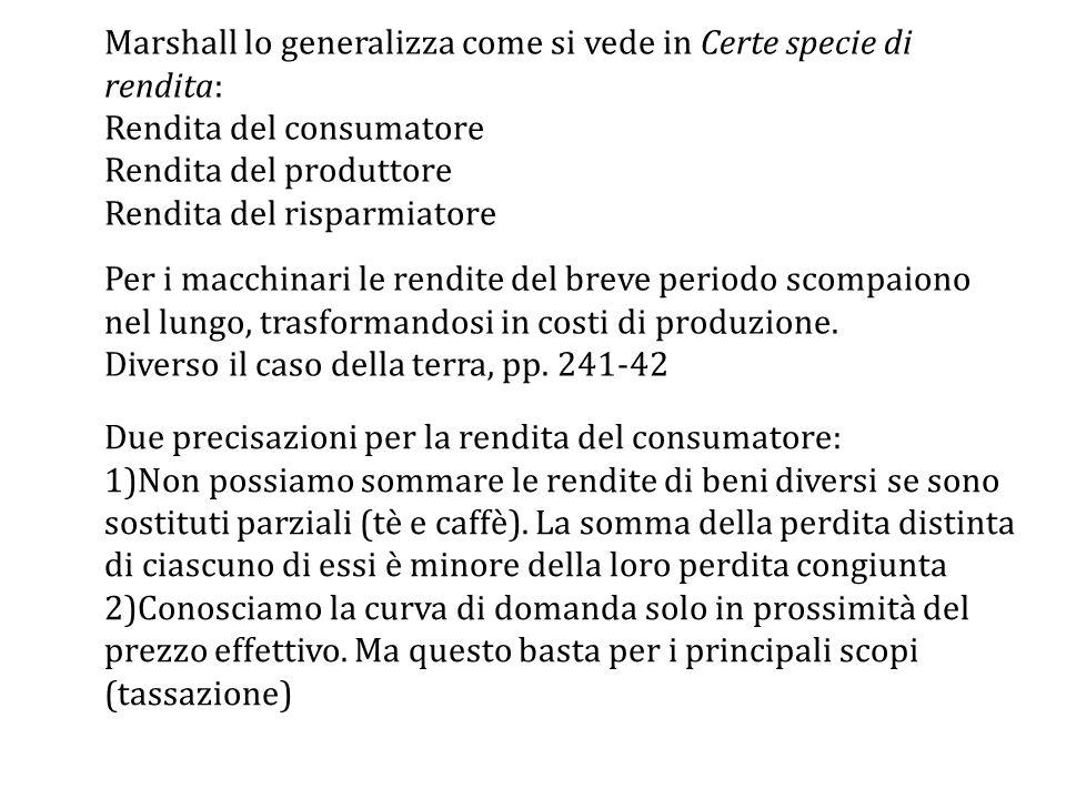 Marshall lo generalizza come si vede in Certe specie di rendita: