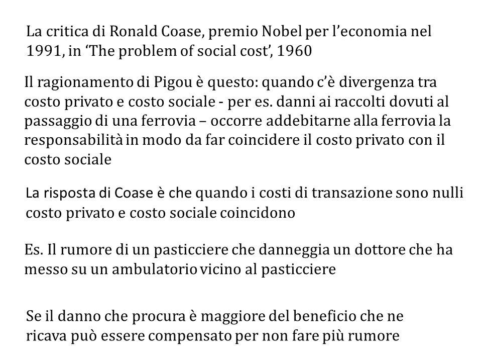 La critica di Ronald Coase, premio Nobel per l'economia nel 1991, in 'The problem of social cost', 1960