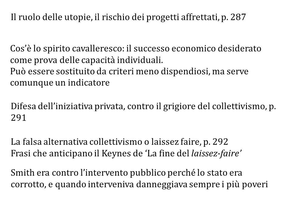 Il ruolo delle utopie, il rischio dei progetti affrettati, p. 287