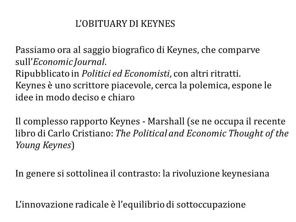 L'OBITUARY DI KEYNES Passiamo ora al saggio biografico di Keynes, che comparve sull'Economic Journal.