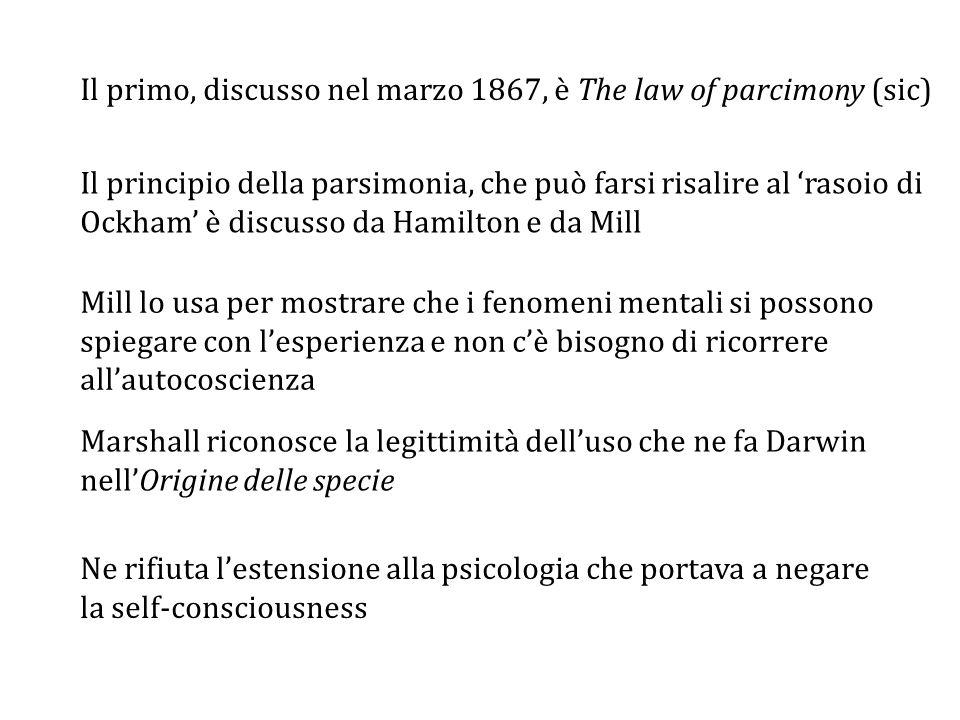 Il primo, discusso nel marzo 1867, è The law of parcimony (sic)