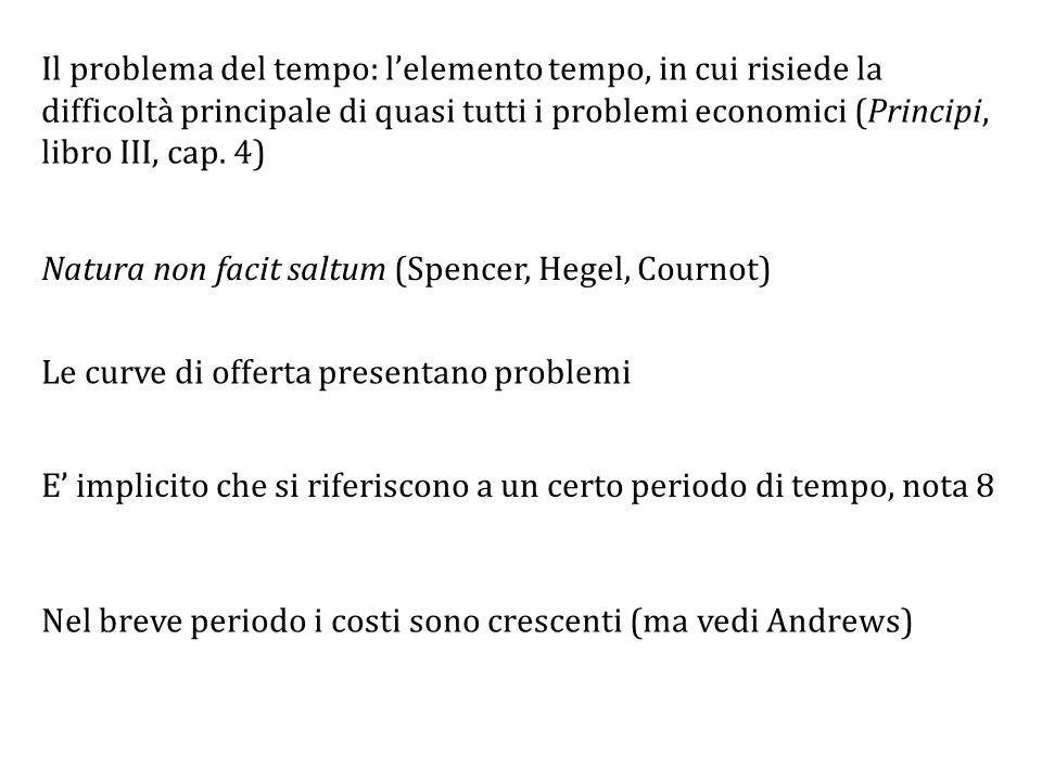 Il problema del tempo: l'elemento tempo, in cui risiede la difficoltà principale di quasi tutti i problemi economici (Principi, libro III, cap. 4)