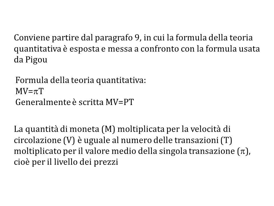 Formula della teoria quantitativa: MV=T Generalmente è scritta MV=PT