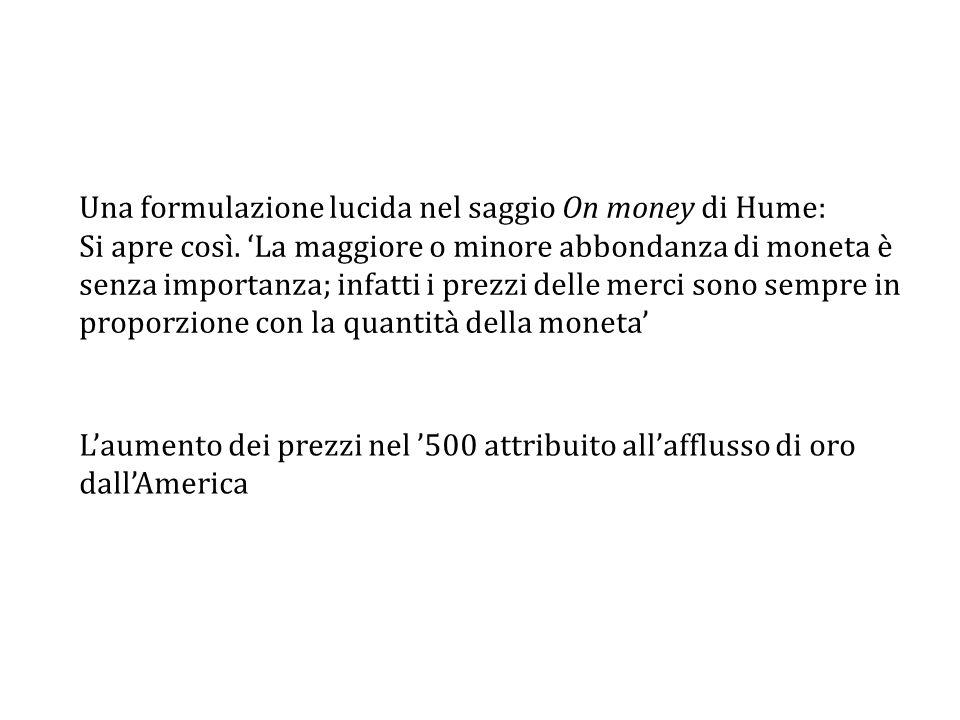 Una formulazione lucida nel saggio On money di Hume: