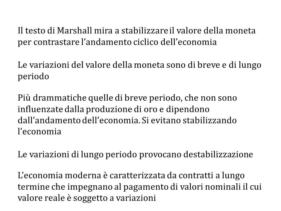 Il testo di Marshall mira a stabilizzare il valore della moneta per contrastare l'andamento ciclico dell'economia