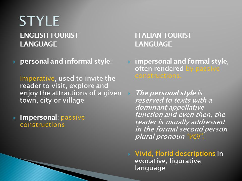 STYLE ENGLISH TOURIST LANGUAGE personal and informal style: