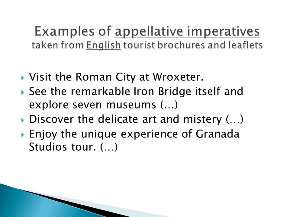 Examples of appellative imperatives taken from English tourist brochures and leaflets