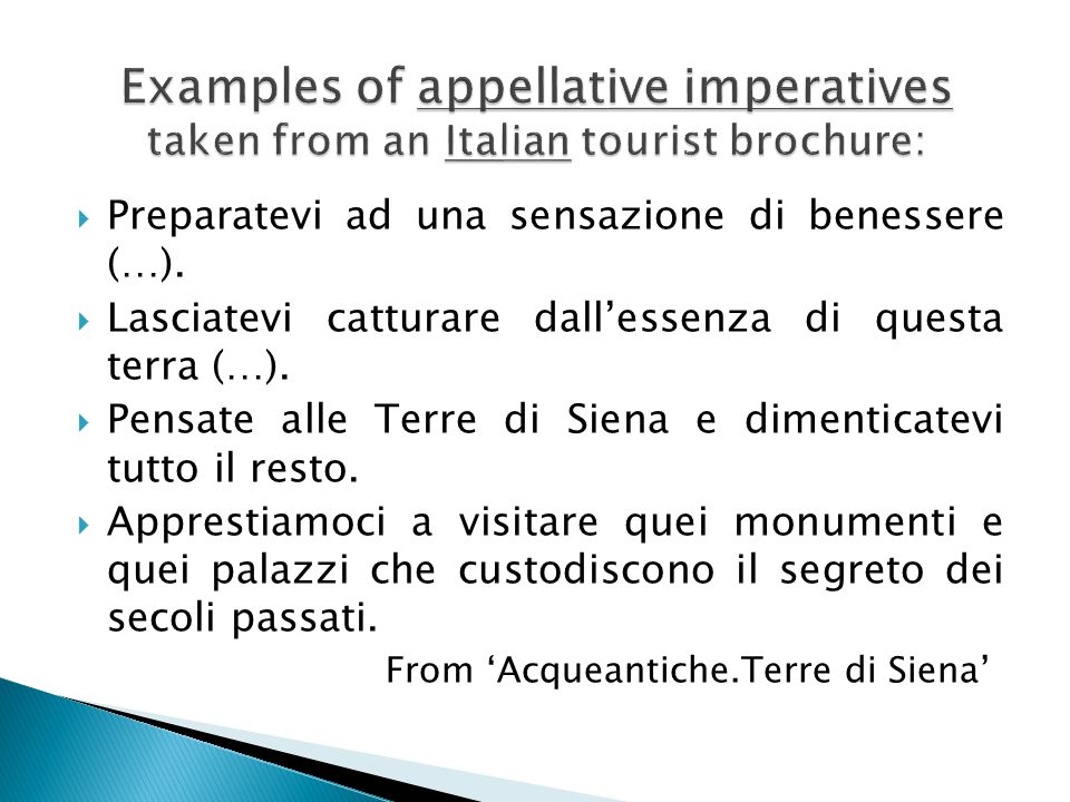 Examples of appellative imperatives taken from an Italian tourist brochure: