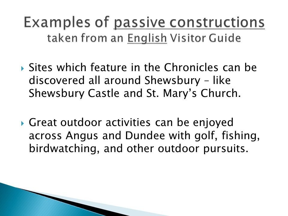 Examples of passive constructions taken from an English Visitor Guide