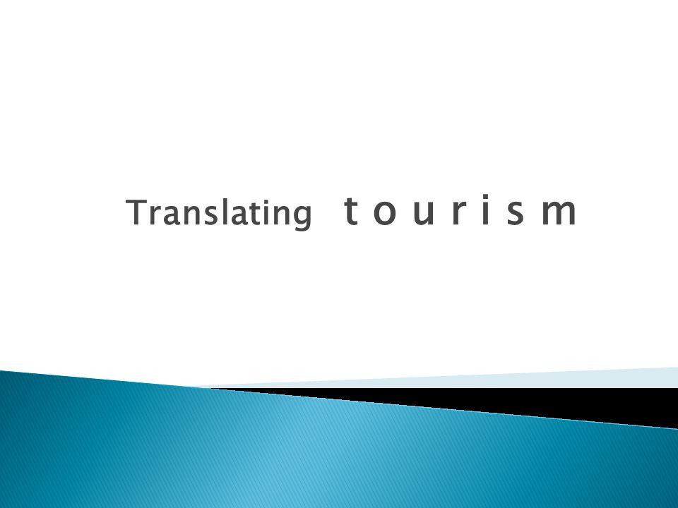 Translating t o u r i s m
