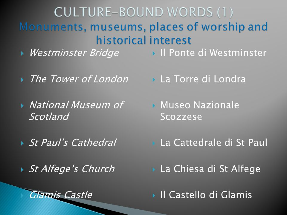 CULTURE-BOUND WORDS (1) Monuments, museums, places of worship and historical interest