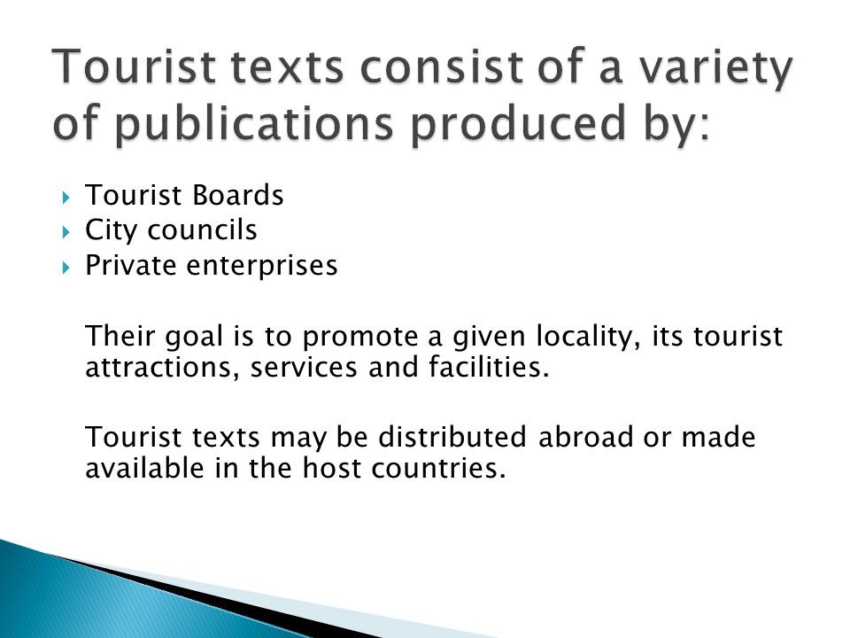 Tourist texts consist of a variety of publications produced by: