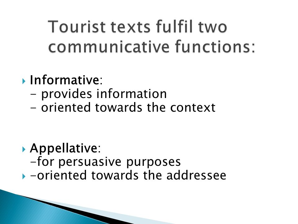 Tourist texts fulfil two communicative functions: