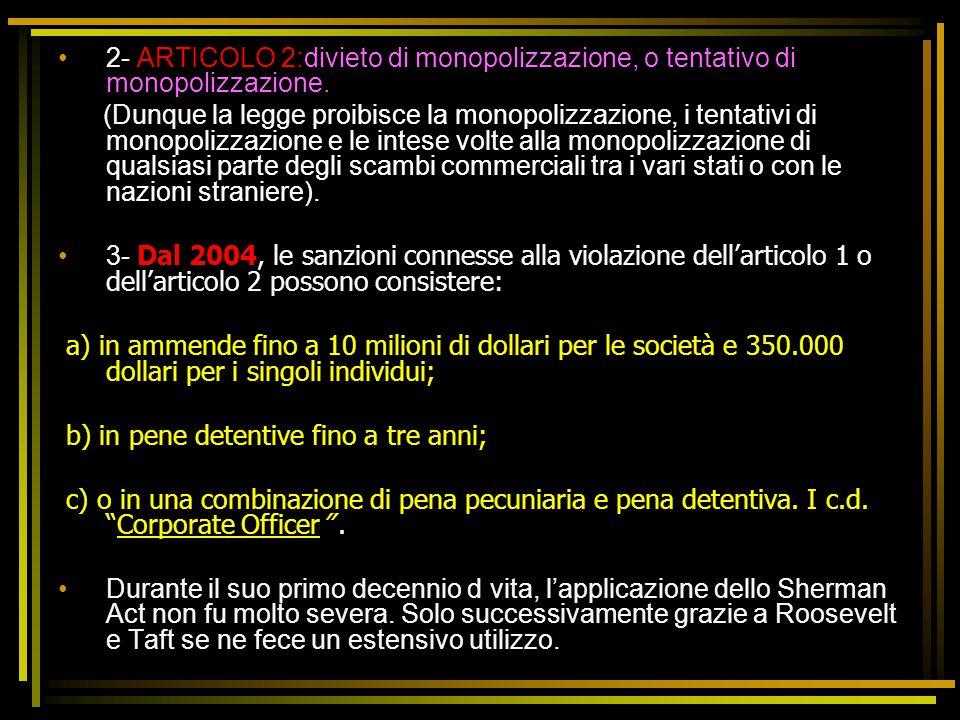 2- ARTICOLO 2:divieto di monopolizzazione, o tentativo di monopolizzazione.