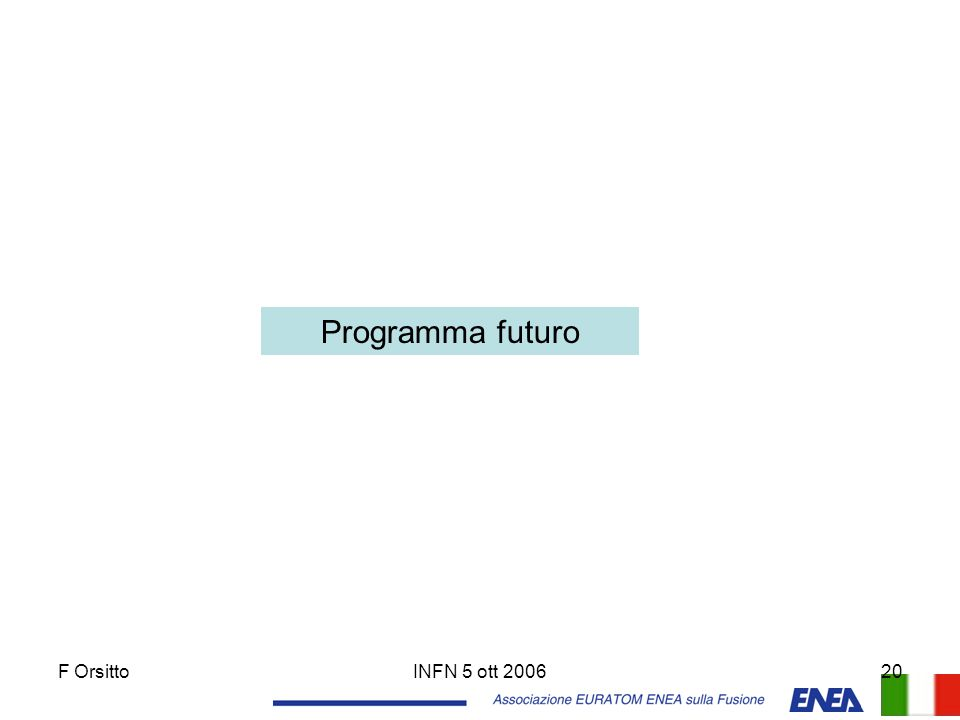 Programma futuro F Orsitto INFN 5 ott 2006