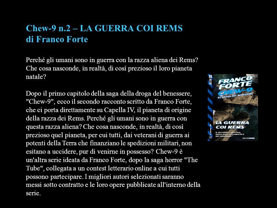 Chew-9 n.2 – LA GUERRA COI REMS di Franco Forte