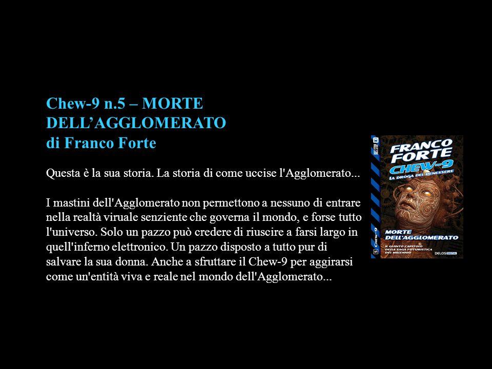 Chew-9 n.5 – MORTE DELL'AGGLOMERATO di Franco Forte