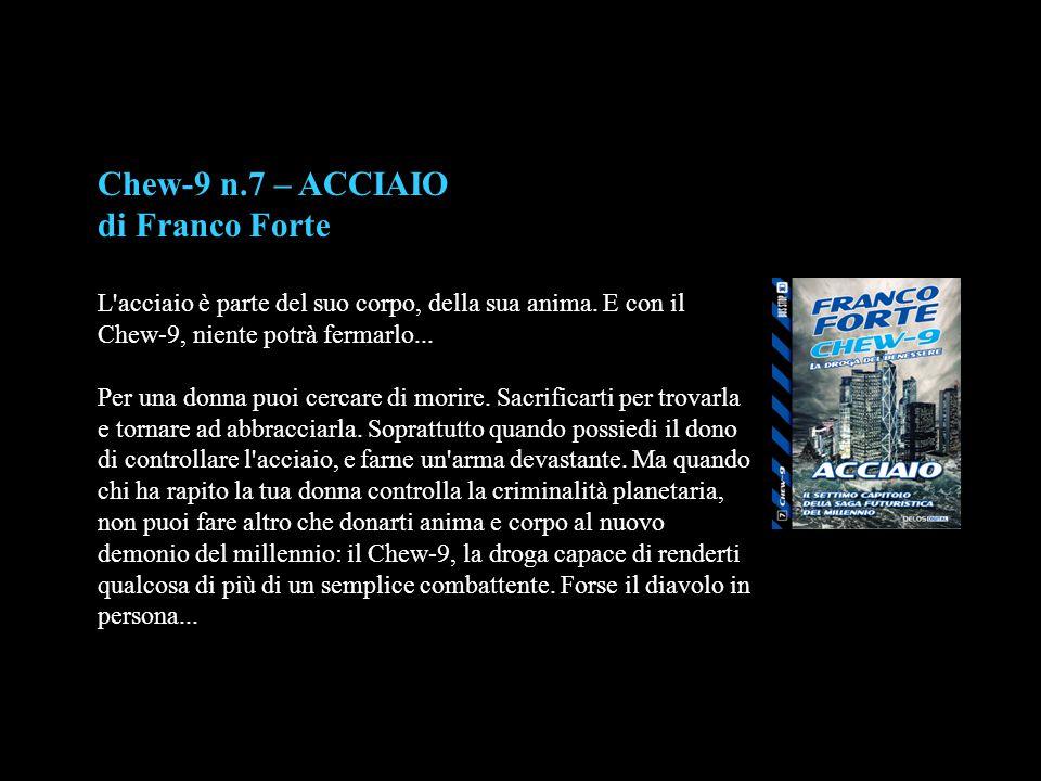 Chew-9 n.7 – ACCIAIO di Franco Forte
