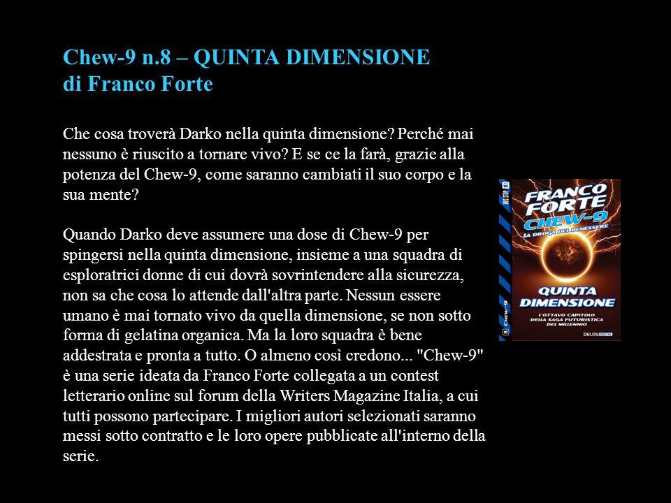 Chew-9 n.8 – QUINTA DIMENSIONE di Franco Forte