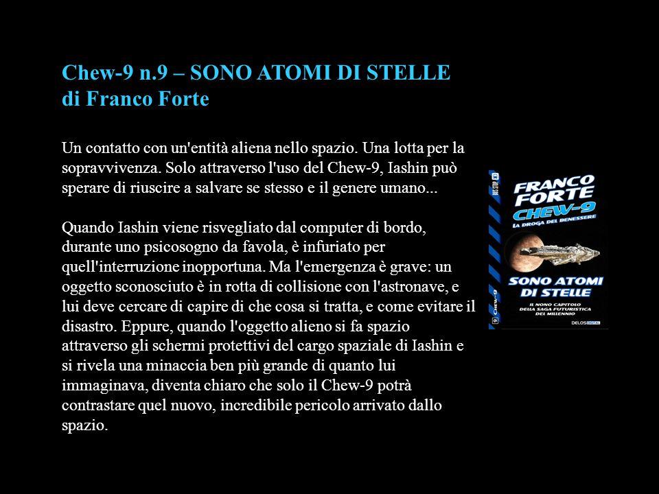 Chew-9 n.9 – SONO ATOMI DI STELLE di Franco Forte