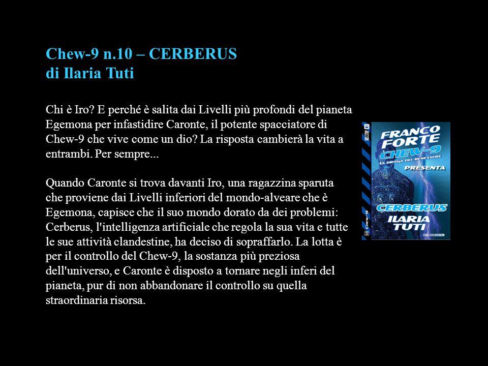 Chew-9 n.10 – CERBERUS di Ilaria Tuti