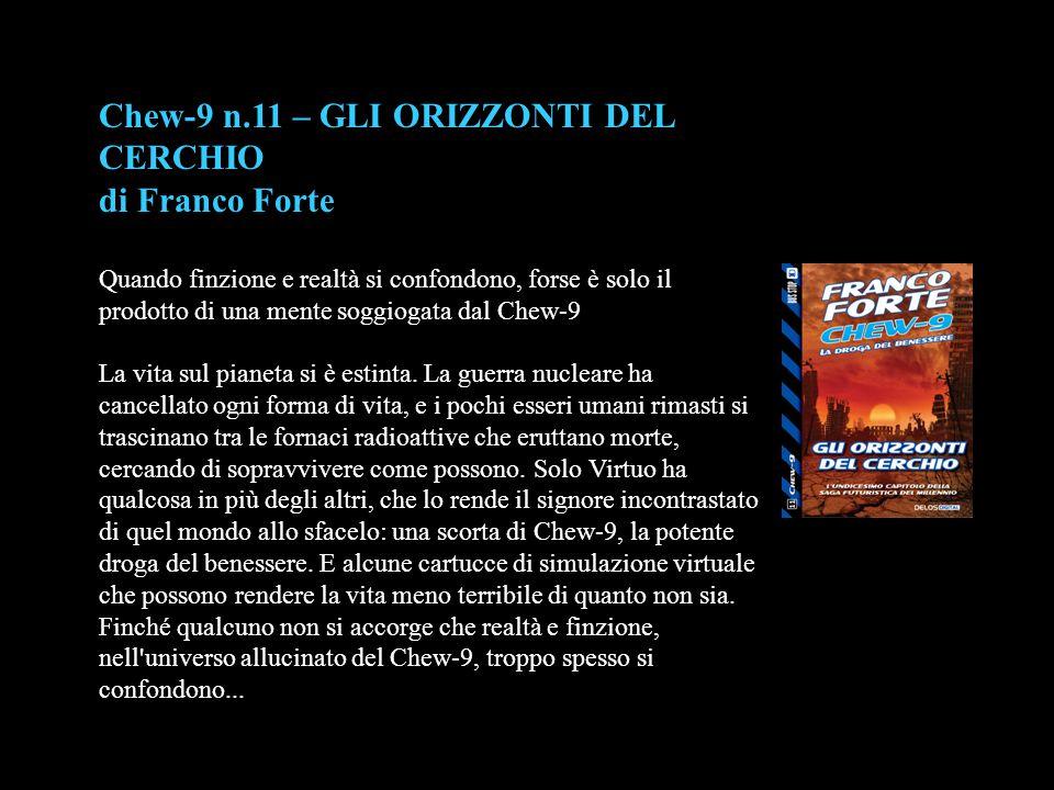 Chew-9 n.11 – GLI ORIZZONTI DEL CERCHIO di Franco Forte