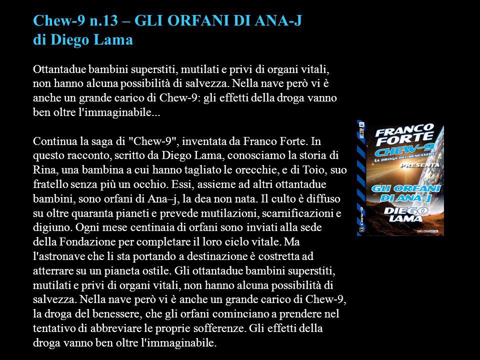 Chew-9 n.13 – GLI ORFANI DI ANA-J di Diego Lama