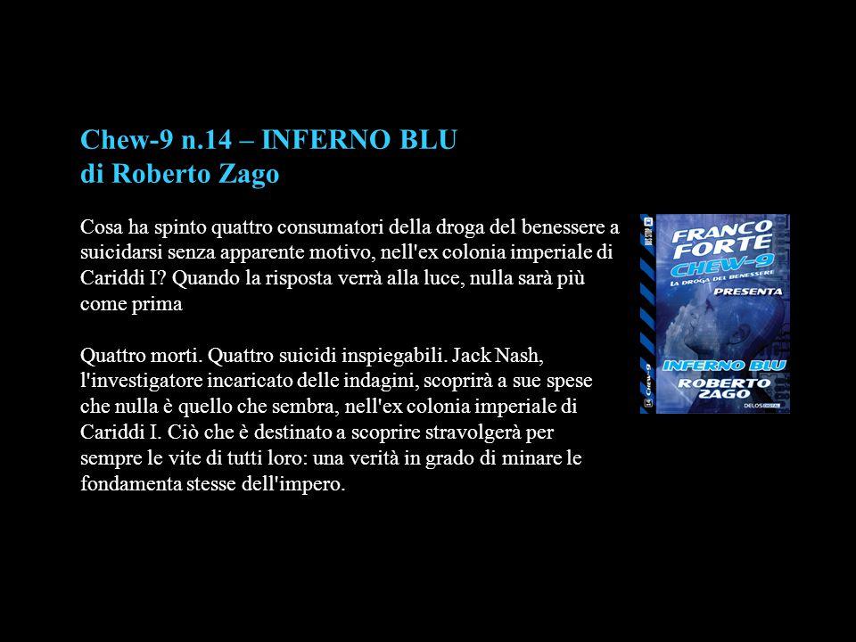 Chew-9 n.14 – INFERNO BLU di Roberto Zago
