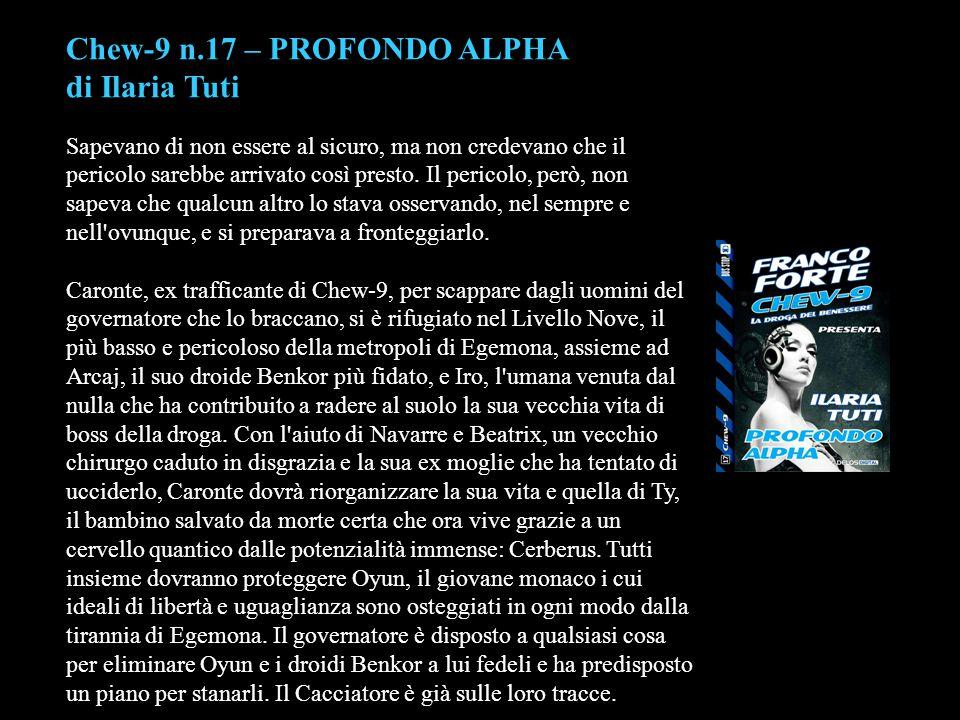 Chew-9 n.17 – PROFONDO ALPHA di Ilaria Tuti