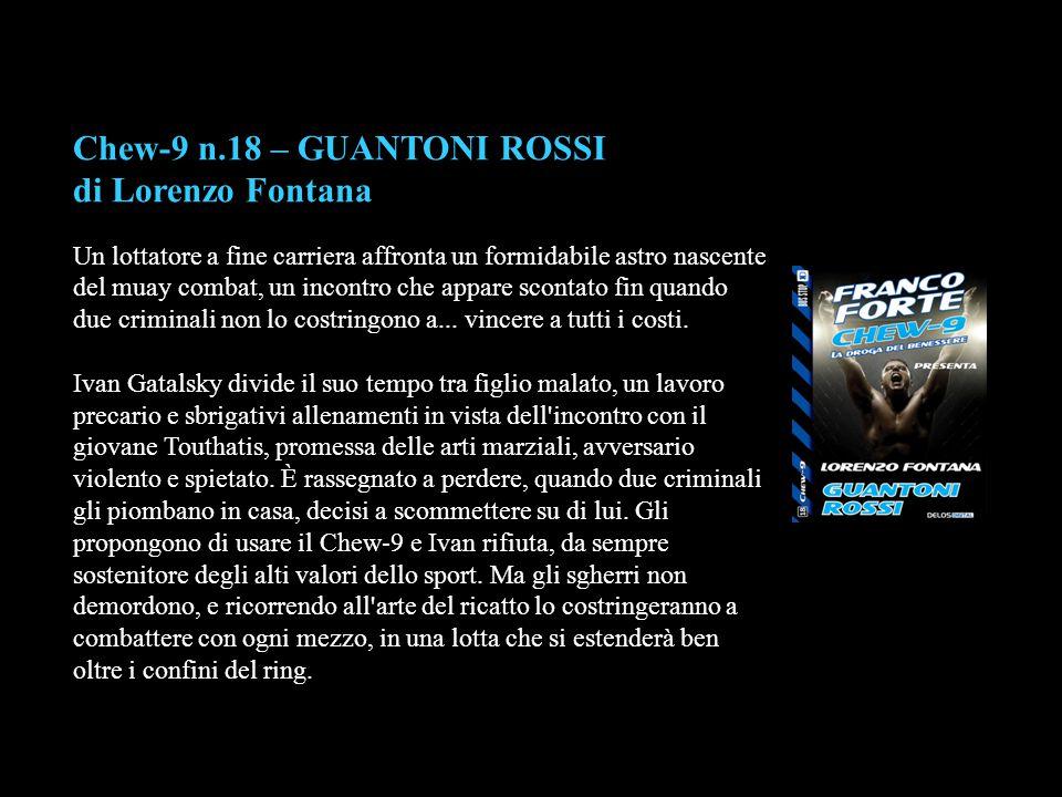 Chew-9 n.18 – GUANTONI ROSSI di Lorenzo Fontana