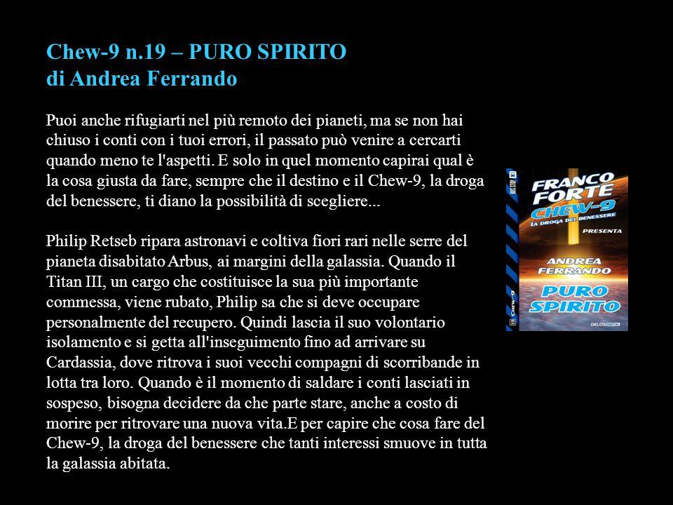 Chew-9 n.19 – PURO SPIRITO di Andrea Ferrando