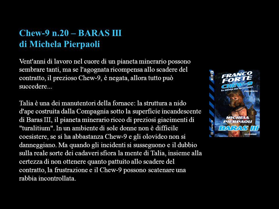 Chew-9 n.20 – BARAS III di Michela Pierpaoli
