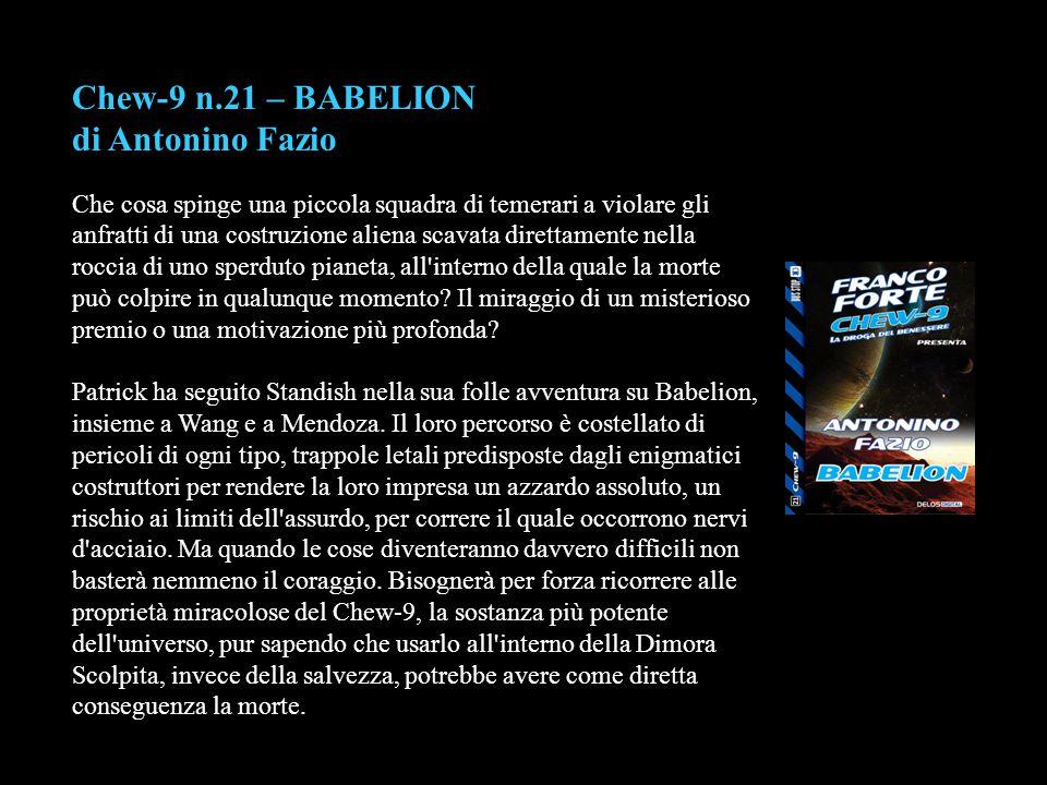 Chew-9 n.21 – BABELION di Antonino Fazio