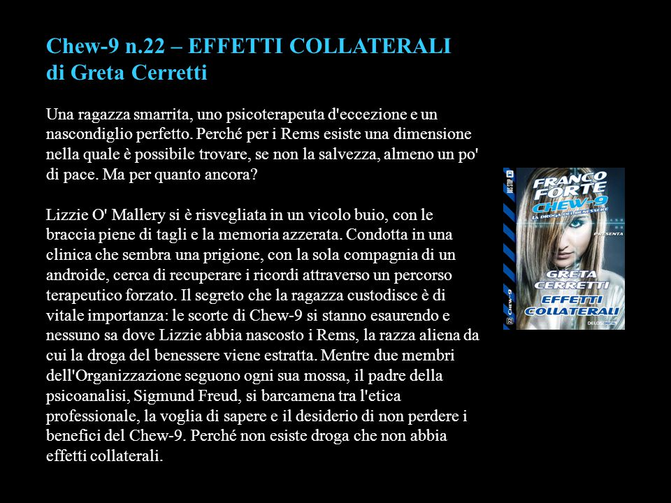 Chew-9 n.22 – EFFETTI COLLATERALI di Greta Cerretti