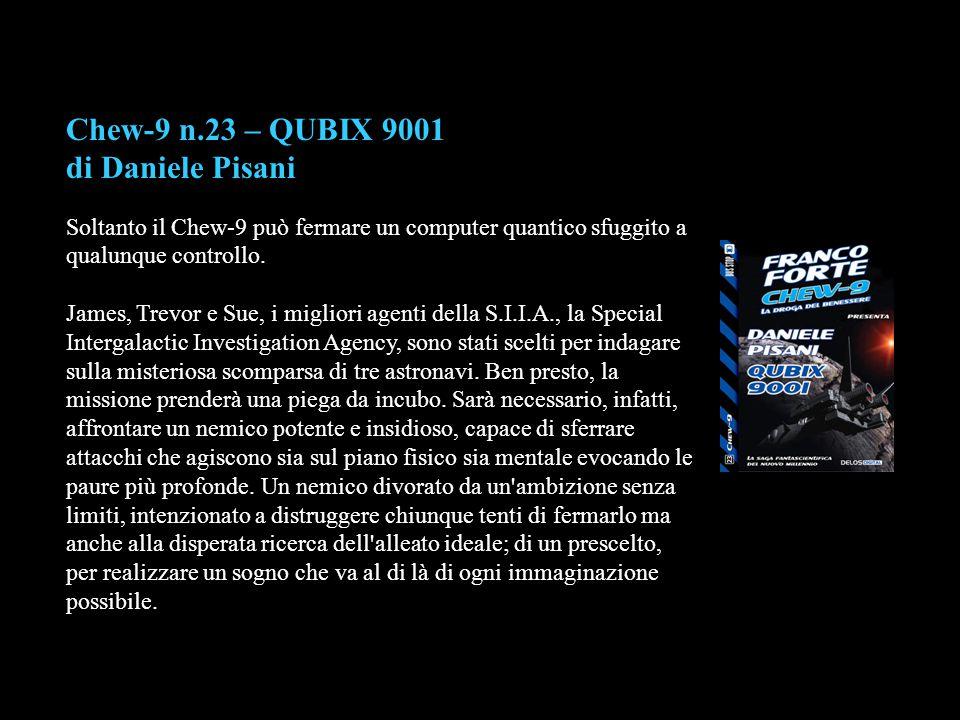 Chew-9 n.23 – QUBIX 9001 di Daniele Pisani