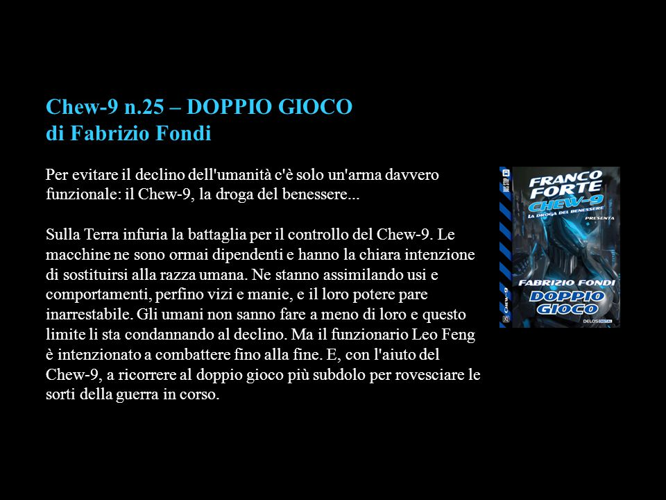 Chew-9 n.25 – DOPPIO GIOCO di Fabrizio Fondi
