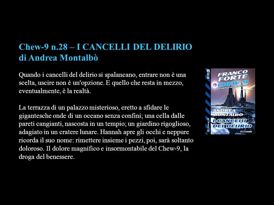 Chew-9 n.28 – I CANCELLI DEL DELIRIO di Andrea Montalbò