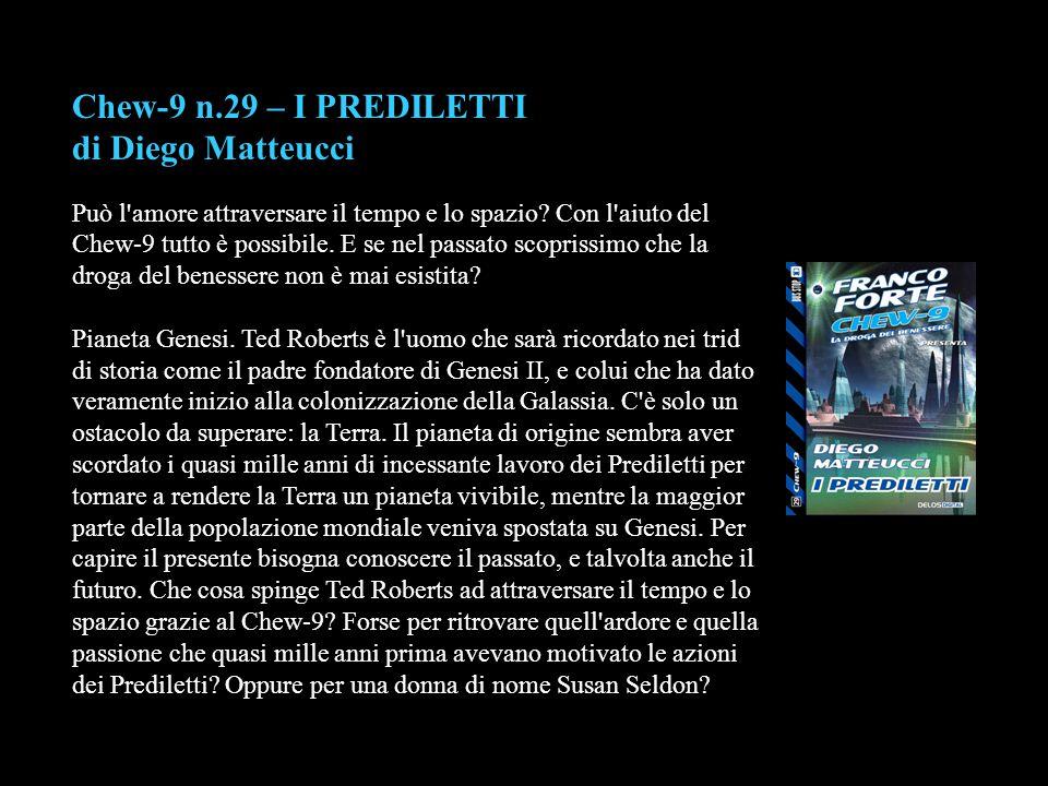 Chew-9 n.29 – I PREDILETTI di Diego Matteucci