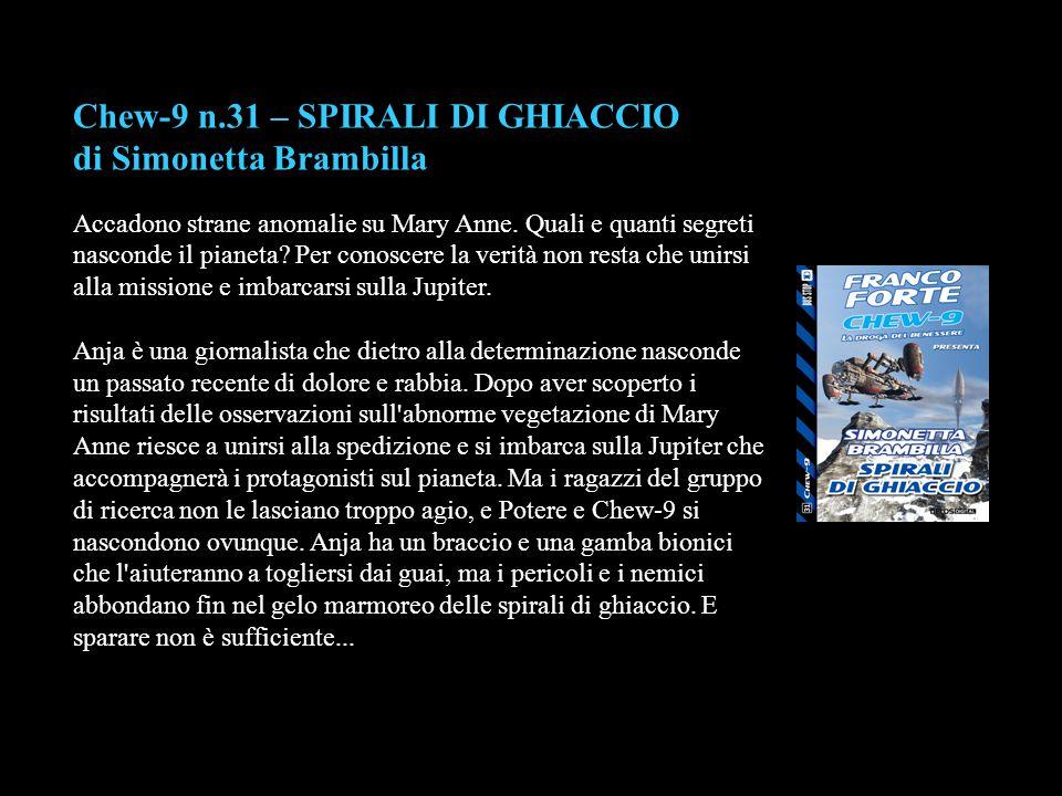Chew-9 n.31 – SPIRALI DI GHIACCIO di Simonetta Brambilla