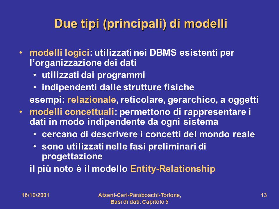 Due tipi (principali) di modelli