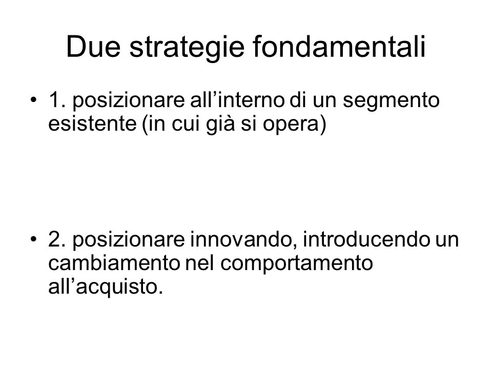 Due strategie fondamentali