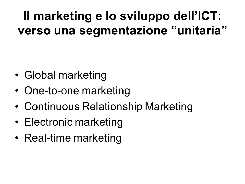 Il marketing e lo sviluppo dell'ICT: verso una segmentazione unitaria